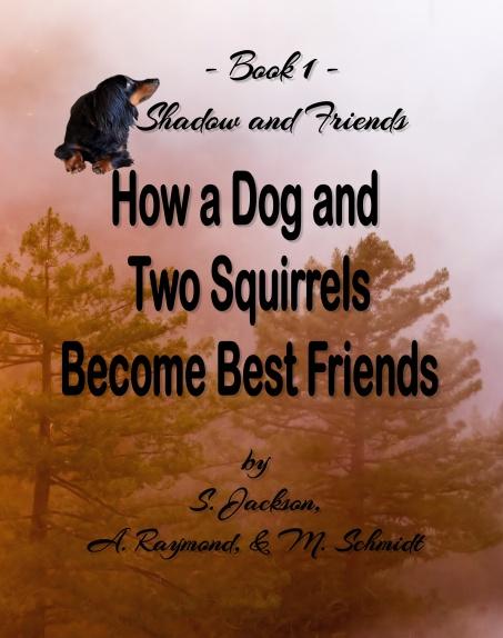 FRONT-COVER-HowADogAndTwoSquirrelsBecomeBestFriends25Oct2017