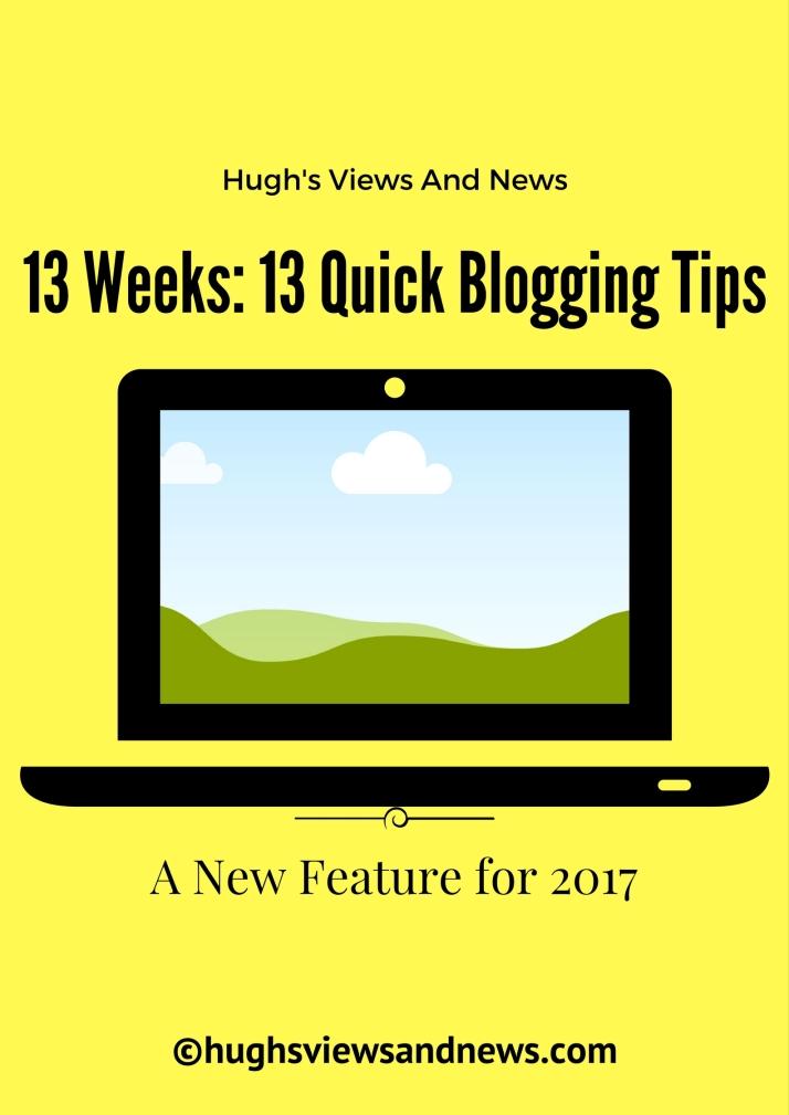 13 Weeks: 13 Quick Blogging Tips