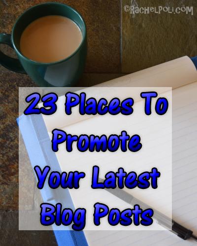 23 Places to Promote Blog Posts | Blogging | RachelPoli.com